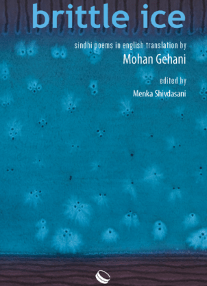 Brittle Ice- Sindhi Poems in English Translation 2015