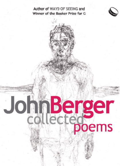 John Berger Collected Poems 2015